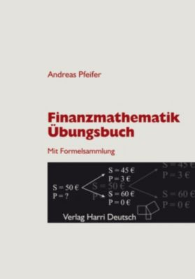 Finanzmathematik - Übungsbuch (PDF), Andreas Pfeifer