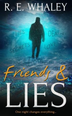 Finch Books: Friends and Lies, R. E. Whaley
