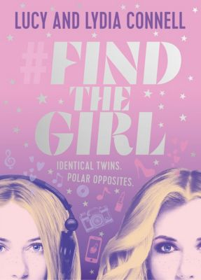 Find The Girl, Lucy Connell, Lydia Connell