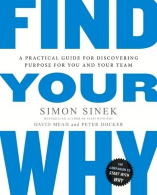 Find Your Why, Simon Sinek