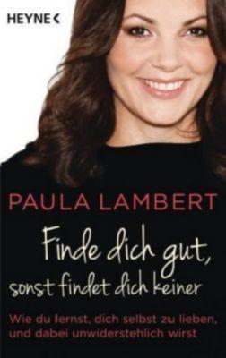 Finde dich gut, sonst findet dich keiner, Paula Lambert