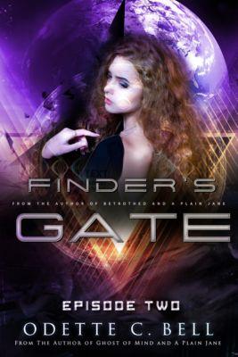 Finder's Gate: Finder's Gate Episode Two, Odette C. Bell
