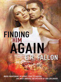 Finding Him Again, E.R. Fallon