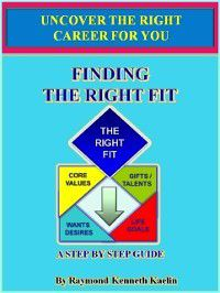 Finding the Right Fit, Raymond Kenneth Kaelin
