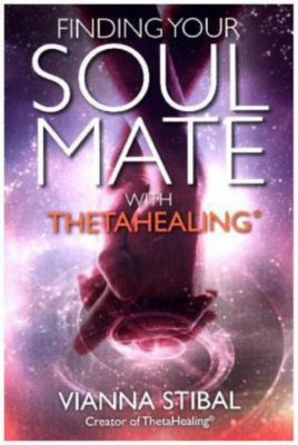 Finding your Soulmate with ThetaHealing®, Vianna Stibal