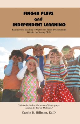 Finger Plays and Independent Learning, Carole D. Hillman Ed.D.