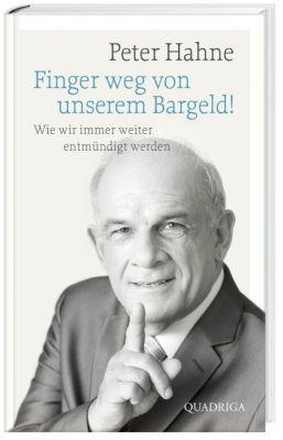 Finger weg von unserem Bargeld!, Peter Hahne
