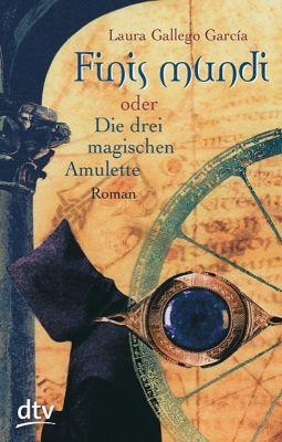 Finis Mundi oder Die drei magischen Amulette, Laura Gallego García
