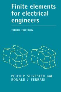 Finite Elements for Electrical Engineers, Peter P. Silvester, Ronald L. Ferrari