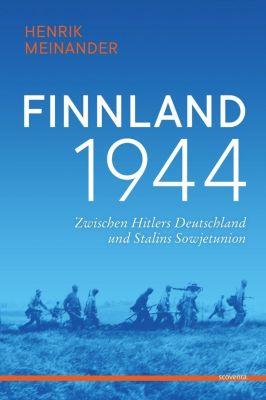 Finnland 1944 - Henrik Meinander |