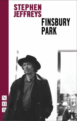 Finsbury Park (NHB Modern Plays), Stephen Jeffreys