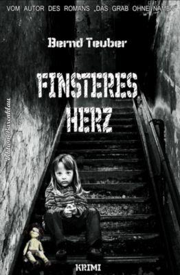Finsteres Herz, Bernd Teuber