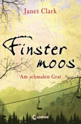 Finstermoos: Finstermoos 2 - Am schmalen Grat, Janet Clark
