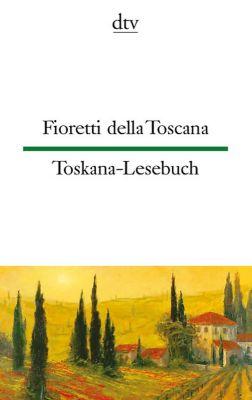 Fioretti della Toscana; Toskana-Lesebuch -  pdf epub