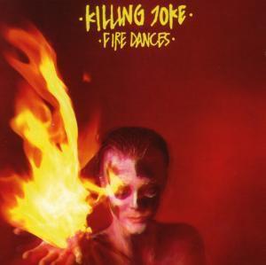 Fire Dances, Killing Joke