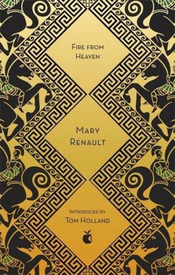 Fire from Heaven, Mary Renault