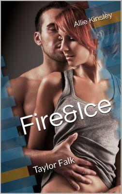 Fire&Ice: Fire&Ice 14 - Taylor Falk, Allie Kinsley