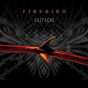Firebird, Gazpacho