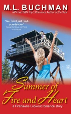 Firehawks Lookouts: Summer of Fire and Heart (Firehawks Lookouts, #4), M. L. Buchman