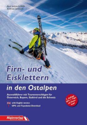Firn- und Eisklettern in den Ostalpen, Axel Jentzsch-Rabl, Andreas Jentzsch