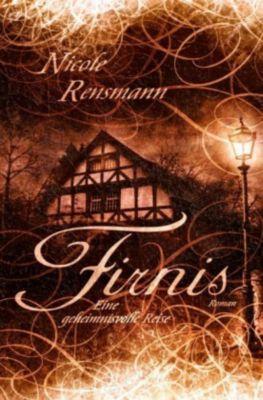Firnis - Eine geheimnisvolle Reise - Nicole Rensmann |