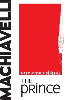 First Avenue Classics: The Prince, Niccolò Machiavelli