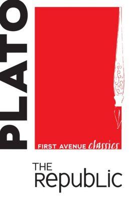 First Avenue Classics: The Republic, Plato