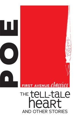 First Avenue Classics: The Tell-Tale Heart and Other Stories, Edgar Allan Poe