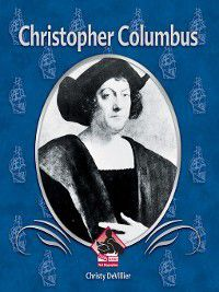 First Biographies Set 1: Christopher Columbus, Christy DeVillier