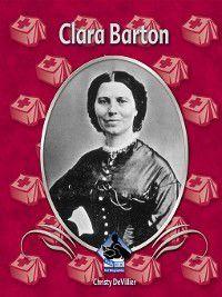 First Biographies Set 4: Clara Barton, Christy DeVillier