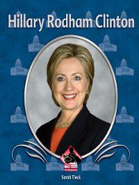 First Biographies Set 6: Hillary Rodham Clinton, Sarah Tieck