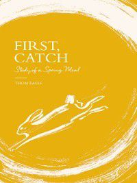 First, Catch, Thom Eagle