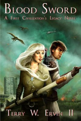 First Civilization's Legacy: Blood Sword (First Civilization's Legacy, #2), Terry W. Ervin II
