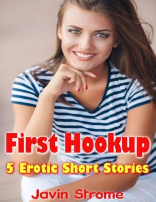 First Hookup: 5 Erotic Short Stories, Javin Strome