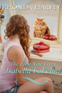 First Nine Lives of Isabella LaFelini, Rhonda Harvey