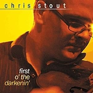 First O' The Darkenin, Chris Stout