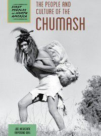 First Peoples of North America: The People and Culture of the Chumash, Raymond Bial, Joel Newsome