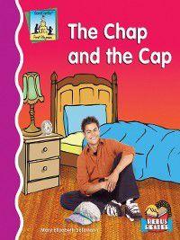 First Rhymes: Chap and the Cap, Mary Elizabeth Salzmann