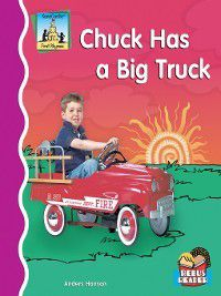First Rhymes: Chuck Has a Big Truck, Anders Hanson