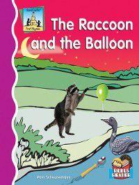 First Rhymes: Raccoon and the Balloon, Pam Scheunemann