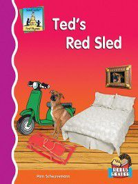 First Rhymes: Ted's Red Sled, Pam Scheunemann