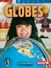 First Step Nonfiction - Geography: Globes, Robin Nelson