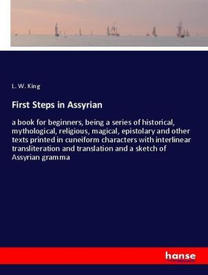 First Steps in Assyrian, L. W. King