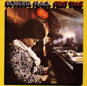 First Take/Remaster, Roberta Flack
