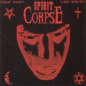 First Truth Last Breath, Spirit Corpse