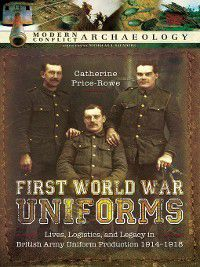 First World War Uniforms, Catherine Price-Rowe