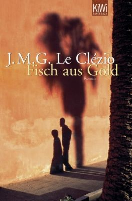 Fisch aus Gold, Jean-Marie G. Le Clézio