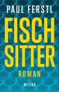 Fischsitter, Paul Ferstl