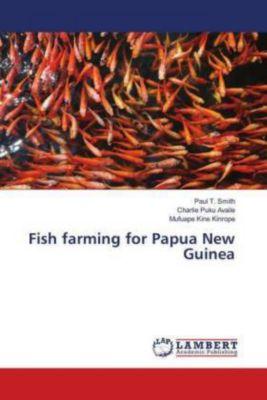 Fish farming for Papua New Guinea, Paul T. Smith, Charlie Puku Availe, Mufuape Kine Kinrope