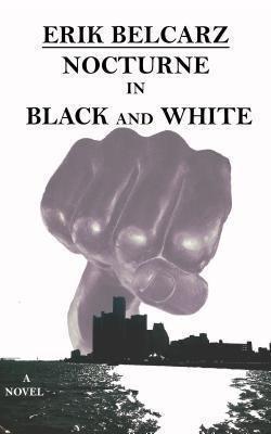 Fishkorn Publishing, L.L.C.: Nocturne In Black And White, Erik Belcarz